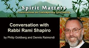 Conversation with Rabbi Rami Shapiro (Podcast)