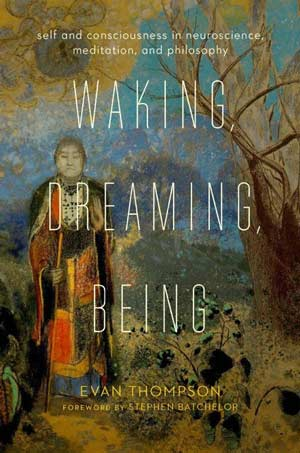 Waking, Dreaming, Being Book by Evan Thompson